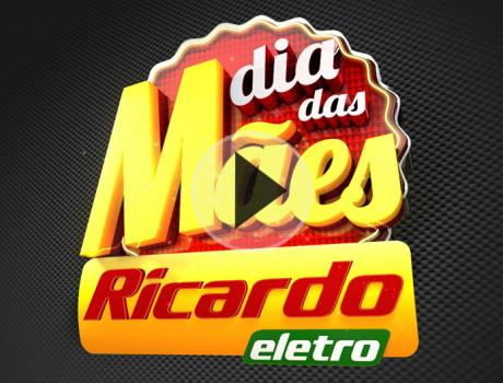 Dia das Mães – Ricardo Eletro